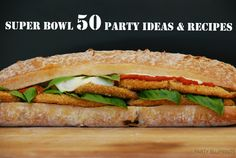 Our top 50 tips, tricks and recipes for a Super Bowl Home Viewing Party