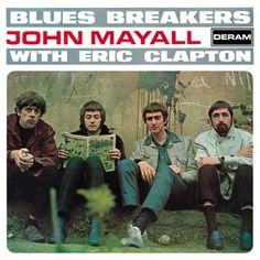 Carátulas de música Frontal de John Mayall & The Bluesbreakers - Blues Breakers (Featuring Eric Clapton). Portada cover Frontal de John Mayall & The Bluesbreakers - Blues Breakers (Featuring Eric Clapton) Rock Album Covers, Classic Album Covers, Music Album Covers, Music Albums, Music Music, Lp Vinyl, Vinyl Records, Eric Clapton Blues, Beatles