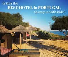 Is this the best hotel to stay in with children in Portugal? We love our visits to the Algarve but so far this is the best place we've stayed.