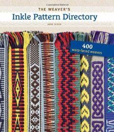 The Weaver's Inkle Pattern Directory (Spiraalgebonden). From expert weaver Anne Dixon comes The Weaver's Inkle Pattern Directory, the ultimate resource. Inkle Weaving Patterns, Loom Weaving, Loom Patterns, Knitting Patterns, Weaving Designs, Loom Knitting, Loom Bands, How To Make Resin, Inkle Loom