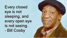 Quotes and inspiration from Celebrity   QUOTATION – Image :    As the quote says – Description  Bill Cosby (from sensoryperception…)   Sharing is everything – We, at Quotes Daily, we think that sharing is everything, so don't forget to share this quote with those...