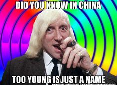 Jimmy Saville says too young is just a name in China.