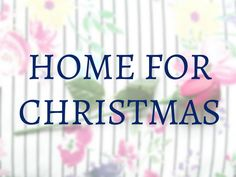 Home For Christmas - Megan Time Blog