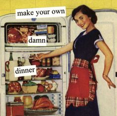 What's for dinner? retro humor housewife