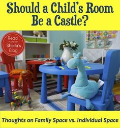 Should a Child's Room Be a Castle? Let's make sure most of the living is done as a family, not alone!