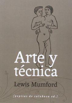 Arte y técnica/ Lewis Mumford. Signatura: BIC (ARQ) 385   Na biblioteca: http://kmelot.biblioteca.udc.es/record=b1522491~S1*gag
