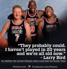 In response to Kobe Bryant's claim that this year's USA Basketball Team could beat the 1992 Dream Team, Larry Bird responded with this quote...