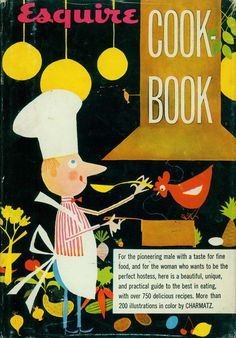 Esquire Cook Book 1955 | Illustrated by Bill Charmatz