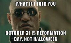 october 31... happy reformation day. #lutheran #humor #halloween #reformationday