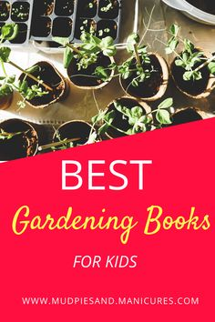 Gardening with kids is a wonderful way to spend time together AND learn valuable skills. Check out our curated list of the best books for kids. Best Books List, Book Lists, Good Books, Children's Books, Spring Activities, Learning Activities, Activities For Kids, Organic Soil, Gardening Books