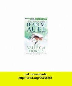 The Valley of Horses (Earths Children� Series) [Audiobook, MP3 Audio, Unabridged] Publisher Brilliance Audio on MP3-CD; MP3 Una edition Jean M. Auel ,   ,  , ASIN: B004V2BUWK , tutorials , pdf , ebook , torrent , downloads , rapidshare , filesonic , hotfile , megaupload , fileserve