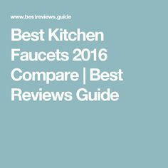 Best Kitchen Faucets 2016 Compare | Best Reviews Guide
