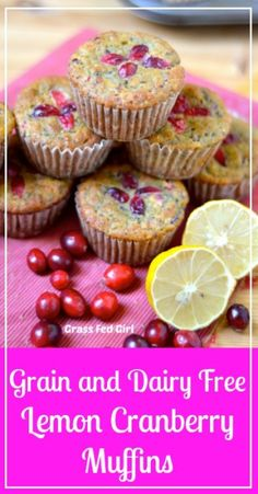 Grain and Dairy Free Lemon Cranberry Muffins