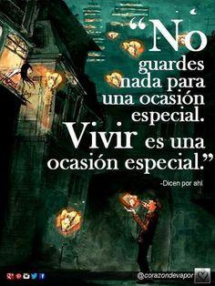 Vivir es una ocasión especial...
