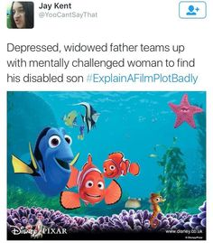 Explain a film plot badly - Finding Nemo XD Movie Plots Explained Badly, Explain A Film Plot Badly, Bad Film, Disney Memes, Disney Cars, Disney And Dreamworks, Look At You, Funny Posts, Laugh Out Loud