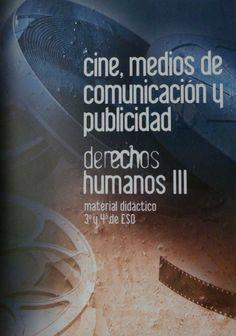 Cine, medios de comunicación y publicidad [Recurso electronico] : derechos humanos III, material didáctico 3º y 4º de ESO
