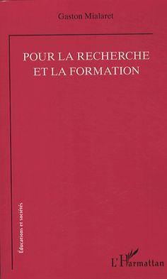 Pour la recherche et la formation - Gaston Mialaret  http://cataloguescd.univ-poitiers.fr/masc/Integration/EXPLOITATION/statique/recherchesimple.asp?id=170626407
