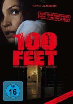 100 Feet * IMDb Rating: 5,5 (7.543) * 2008 USA * Darsteller: Famke Janssen, Bobby Cannavale, Ed Westwick,