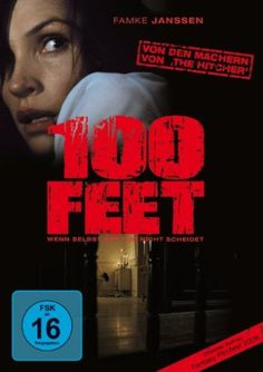100 Feet * IMDb Rating: 5,5 (7.543) * 2008 USA * Darsteller: Famke Janssen, Bobby Cannavale, Ed Westwick,