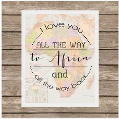 """I Love You to AFRICA (or any other country) and Back. We love the twist on the """"love you to the moon and back"""" that kiddo's so love to hear! Adoption Quotes, Adoption Gifts, I Love You God, My Love, Sign Quotes, Me Quotes, Adoption Baby Shower, Operation Christmas, My Destiny"""