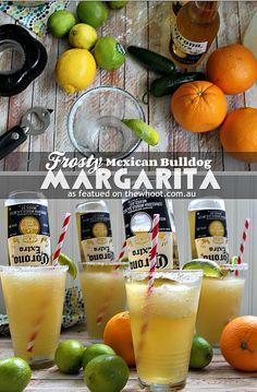Lots of drink recipes found here! Frosty Mexican Bulldog Margarita