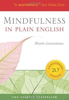 Mindfulness in Plain English - http://mindyourmind2.com/recommendations/mindfulness-in-plain-english-2