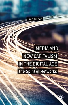 Media and New Capitalism in the Digital Age book cover ©Palgrave Macmillan