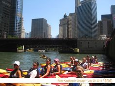 Why Not Girl! Chicago River Kayaking Tour - July 20, 2013