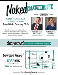 Coming October 20th, 2015! • Get your tickets NOW at the Early Bird price of just $97! • #Smile! • #Fun! • #NetworkNaked • #BrandingForHumans • NakedBrandingTour.com