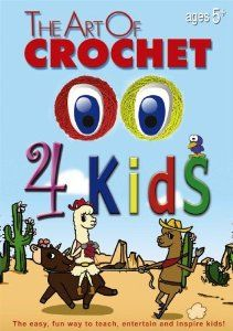 DVD - Art of Crochet 4 Kids, with a boy doing the demonstrations.  I want this for next year!