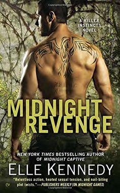 Midnight Revenge: A Killer Instincts Nov - Midnight Revenge: A Killer Instincts Novel by Elle Kennedy From the USA Today bestse...  #ElleKennedy #RomanceAdventure