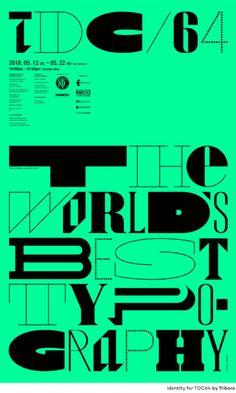 타이포그래피의 오늘을 만나다 - 전세계 다양한 서체를 280여가지의 작품으로 만나보는 TDC New York 2018 in Seoul (TDC64) 2018.5.12 ~ 5.22 (5월 21일 월요일 휴관) Typographic Poster, Typo Poster, Typography Logo, Typography Design, Branding Design, Lettering, Typography Inspiration, Graphic Design Inspiration, Book Design