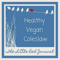 The Little Red Journal | Healthy Vegan Coleslaw | #vegan #veganism #plantbased #food