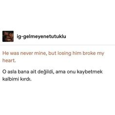 He Broke My Heart, My Heart Is Breaking, Learn Turkish Language, Sad Stories, Magic Words, Just Smile, Real Quotes, English Words, Meaningful Words