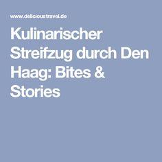 Kulinarischer Streifzug durch Den Haag: Bites & Stories