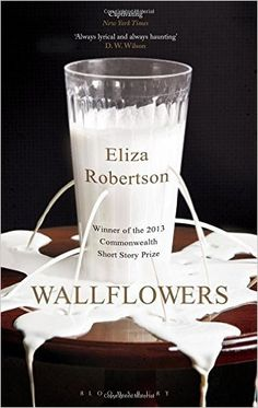 Wallflowers: Amazon.co.uk: Eliza Robertson: 9781408856796: Books