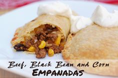 Scattered Thoughts of a Crafty Mom: Beef, Black Bean and Corn Empanadas