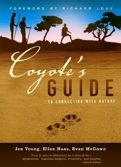 Coyote's Guide to Connecting with Nature: Jon Young, Evan McGown, Ellen Haas: 9781579940256: Amazon.com: Books