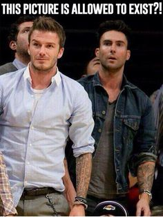 Too much perfection in one photo. David beckham and Adam Levine