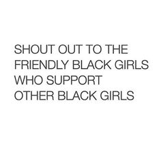 Or the white fuels who support the black girls <3 #weallmatter
