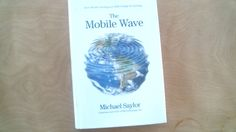 The Mobile Wave: How Mobile Intelligence Will Change Everything (Hardcover) by M - Nonfiction