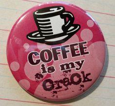 Coffee is My Crack Magnet by PantherKraft