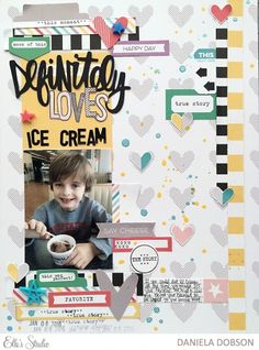 ~ loves ice cream ~ scrapbooking layout by Daniela Dobson for Elle's Studio