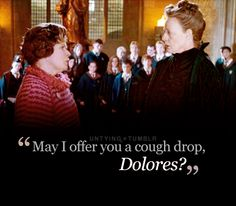 I remember reading this scene and just thinking that Umbridge was about to tangle with the wrong Hogwarts Professor.