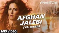 Sung by ‪#‎SyedAsrarShah‬, ‪#‎AfganJalebi‬ from the film #Phantom  compares Katrina Kaif's beauty and Jalebi.