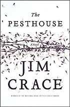 The pesthouse : a novel.  Author: Jim Crace.  Publisher: New York : Nan A. Talese, ©2007.  Summary:In a futuristic American wasteland, an injured Franklin Lopez joins forces with Margaret, a woman suffering from a deadly infection and confined to the Pesthouse, as the two discover that their dreams of a safe future mean following an unexpected path ...