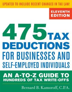 475 Tax Deductions for Businesses and Self-Employed Individuals: An A-to-Z Guide to Hundreds of Tax Write-Offs by Bernard B. Kamoroff,http://www.amazon.com/dp/1589797981/ref=cm_sw_r_pi_dp_LoYusb1HZSK4A6CS