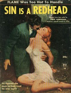 """'Sin is a Redhead"""".Flame was too hot to handle! ~ 1952 pulp paperback by Steve Harragan, Cover art by George Geygan. Pulp Fiction Book, Pulp Novel, Crime Fiction, Red Hair Don't Care, Gorgeous Redhead, Pulp Magazine, Magazine Art, Up Book, Pulp Art"""