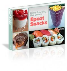Grand Launch and Discount: The DFB Guide to Epcot Snacks e-Book, 2014 Edition!!