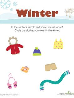 When it's cold and snowy outside, what should kids wear? Circle the appropriate clothes.
